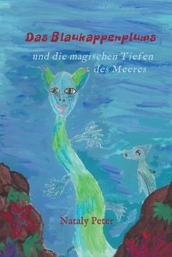Das Blaukappenplums und die magischen Tiefen des Meeres von Peter,  Nataly