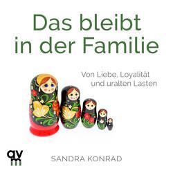 Das bleibt in der Familie von Konrad,  Sandra, Tichawsky,  Michèle