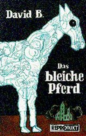 Das bleiche Pferd von B,  David, Budde,  Martin, Jerusalem,  Claudia, Rehm,  Dirk