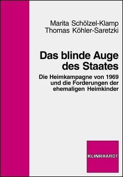 Das blinde Auge des Staates von Köhler-Saretzki,  Thomas, Schölzel-Klamp,  Marita