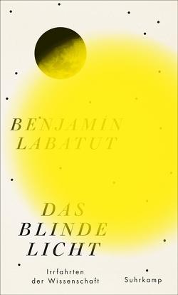 Das blinde Licht von Brovot,  Thomas, Labatut,  Benjamín