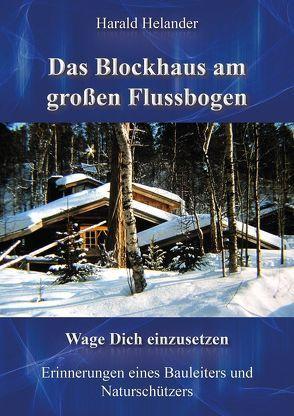 Das Blockhaus am großen Flussbogen von Helander,  Harald