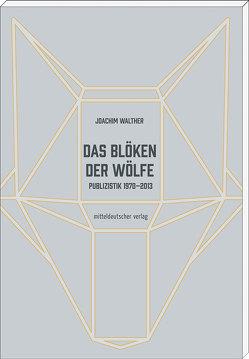 Das Blöken der Wölfe von Walther,  Joachim