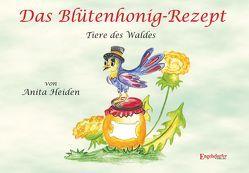 Das Blütenhonig-Rezept von Heiden,  Anita