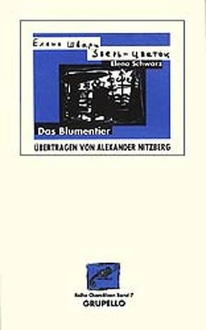 Das Blumentier von Nitzberg,  Alexander, Schwarz,  Jelena