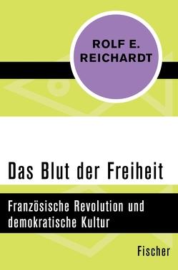 Das Blut der Freiheit von Reichardt,  Rolf