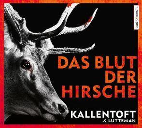 Das Blut der Hirsche von Brauns,  Ulrike, Kallentoft,  Mons, Laprell,  Maximilian, Lutteman,  Markus