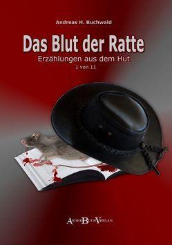 Das Blut der Ratte von Buchwald,  Andreas