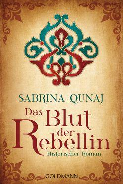 Das Blut der Rebellin von Qunaj,  Sabrina