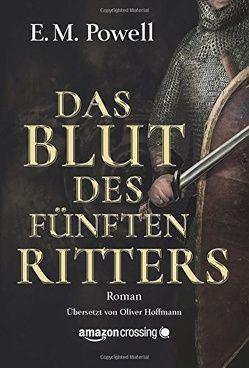 Das Blut des fünften Ritters von Hoffmann,  Oliver, Powell,  E.M.