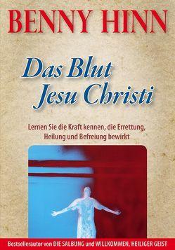 Das Blut Jesu Christi von Hinn,  Benny