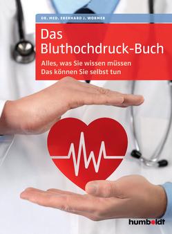 Das Bluthochdruck-Buch von Wormer,  Eberhard J.