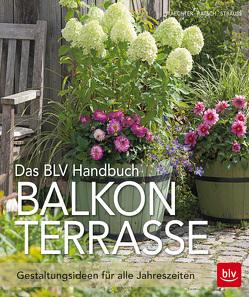 Das BLV Handbuch Balkon Terrasse von Ratsch,  Tanja, Strauß,  Friedrich, Waechter,  Dorothée