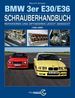 Das BMW 3er Schrauberhandbuch – Baureihen E30/E36 von Dempsey,  Wayne R.