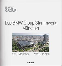 Das BMW Group Stammwerk München von Hemmerle,  Andreas, Schulenburg,  Caroline