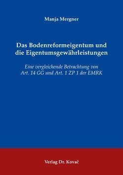 Das Bodenreformeigentum und die Eigentumsgewährleistungen von Mergner,  Manja