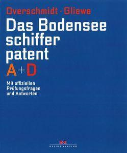 Das Bodensee-Schifferpatent A + D von Gliewe,  Ramon, Overschmidt,  Heinz