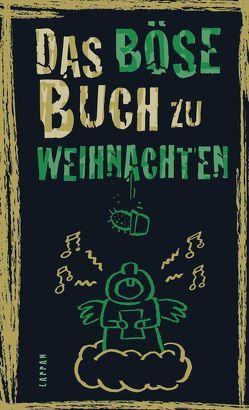 Das böse Buch zu Weihnachten von Gitzinger,  Peter, Höke,  Linus, Plikat,  Ari, Schmelzer,  Roger