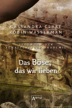 Das Böse, das wir lieben von Clare,  Cassandra, Fritz,  Franca, Koop,  Heinrich, Wasserman,  Robin