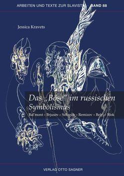 """Das """"Böse"""" im russischen Symbolismus. Bal'mont – Brjusov – Sologub – Remizov – Belyi – Blok von Kravets,  Jessica"""