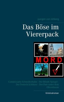 Das Böse im Viererpack von Rehberg,  Juergen von
