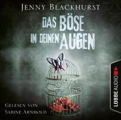 Das Böse in deinen Augen von Arnhold,  Sabine, Blackhurst,  Jenny, Schilasky,  Sabine