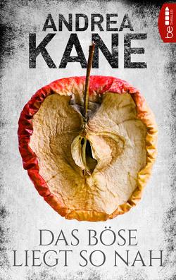 Das Böse liegt so nah von Kane,  Andrea, Meddekis,  Karin