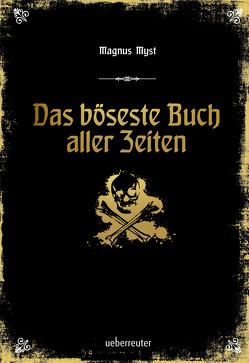 Das böseste Buch aller Zeiten von Hartmann,  Jörg, Myst,  Magnus