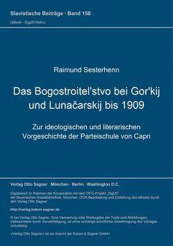 Das Bogostroitel'stvo bei Gor'kij und Lunačarskij bis 1909 von Sesterhenn,  Raimund