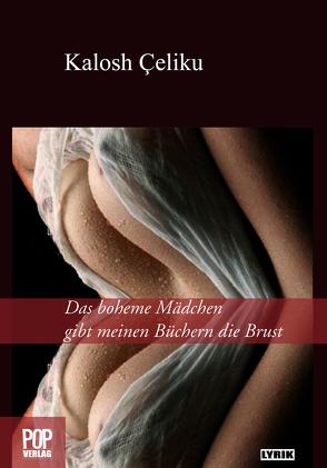 Das boheme Mädchen gibt meinen Büchern die Brust von Çeliku,  Arbër, Çeliku,  Kalosh, Rothfuss,  Uli