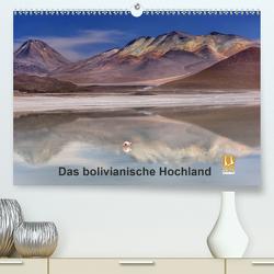 Das bolivianische Hochland (Premium, hochwertiger DIN A2 Wandkalender 2020, Kunstdruck in Hochglanz) von Berger,  Anne