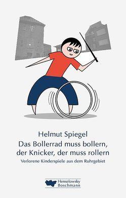 Das Bollerrad muss bollern, der Knicker, der muss rollern von Jühe,  Anke, Spiegel,  Helmut