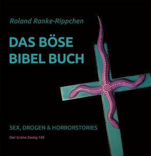 Das böse Bibel Buch von Müller-Ebeling,  Claudia, Ranke-Rippchen,  Ronald, Rätsch,  Christian