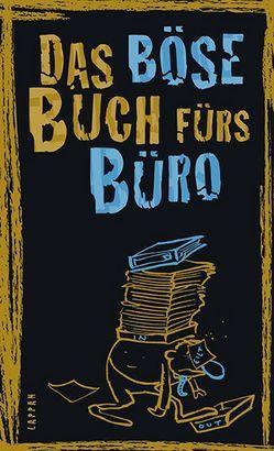 Das böse Buch fürs Büro von Höke,  Gitzinger & Schmelzer,  Comedy-Autoren-Trio, Plikat,  Ari