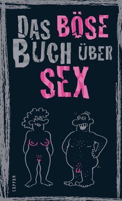 Das böse Buch über Sex von Höke,  Gitzinger & Schmelzer,  Comedy-Autoren-Trio, Plikat,  Ari