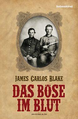 Das Böse im Blut von Blake,  James Carlos, Müller,  Matthias