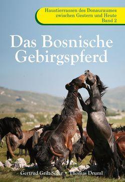 Das Bosnische Gebirgspferd von Druml,  Thomas, Grilz-Seger,  Gertrud