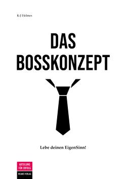 Das Bosskonzept von Helmes,  Kristin-Juliane