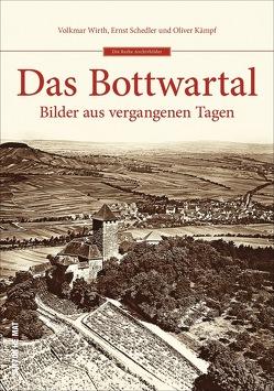Das Bottwartal von Kämpf,  Oliver, Schedler,  Ernst, Wirth,  Volkmar