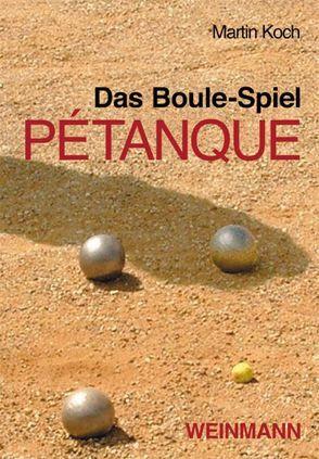 Das Boule-Spiel Pétanque von Martin,  Koch