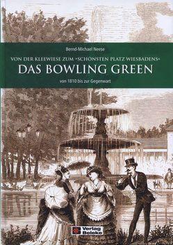 Das Bowling Green von 1810 bis zur Gegenwart von Neese,  Bernd-Michael