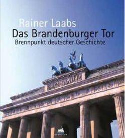 Das Brandenburger Tor von Laabs,  Rainer
