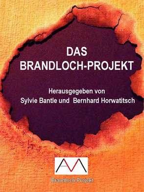 Das Brandloch-Projekt von Bantle,  Sylvie, Horwatitsch,  Bernhard, Mascha,  Andreas