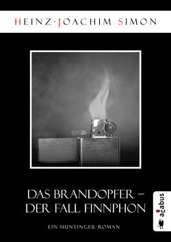 Das Brandopfer. Der Fall Finnphon von Simon,  Heinz-Joachim