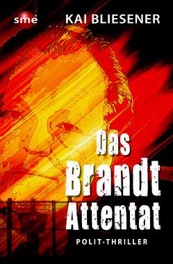 Das Brandt-Attentat von Bliesener,  Kai