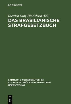 Das Brasilianische Strafgesetzbuch von Lang-Hinrichsen,  Dietrich