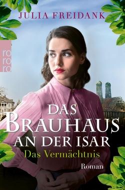 Das Brauhaus an der Isar: Das Vermächtnis von Freidank,  Julia
