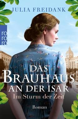 Das Brauhaus an der Isar: Im Sturm der Zeit von Freidank,  Julia