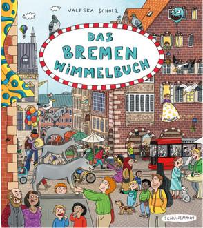Das Bremen-Wimmelbuch von Scholz,  Valeska