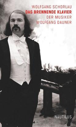 Das brennende Klavier von Schorlau,  Wolfgang